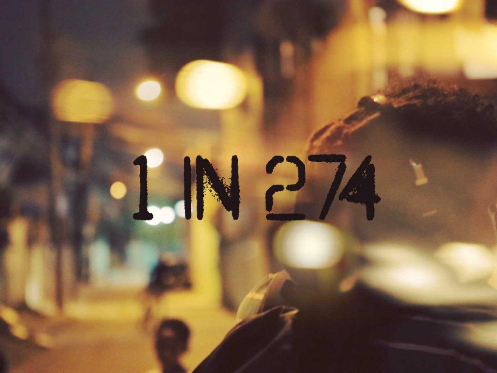1 in 274 Film