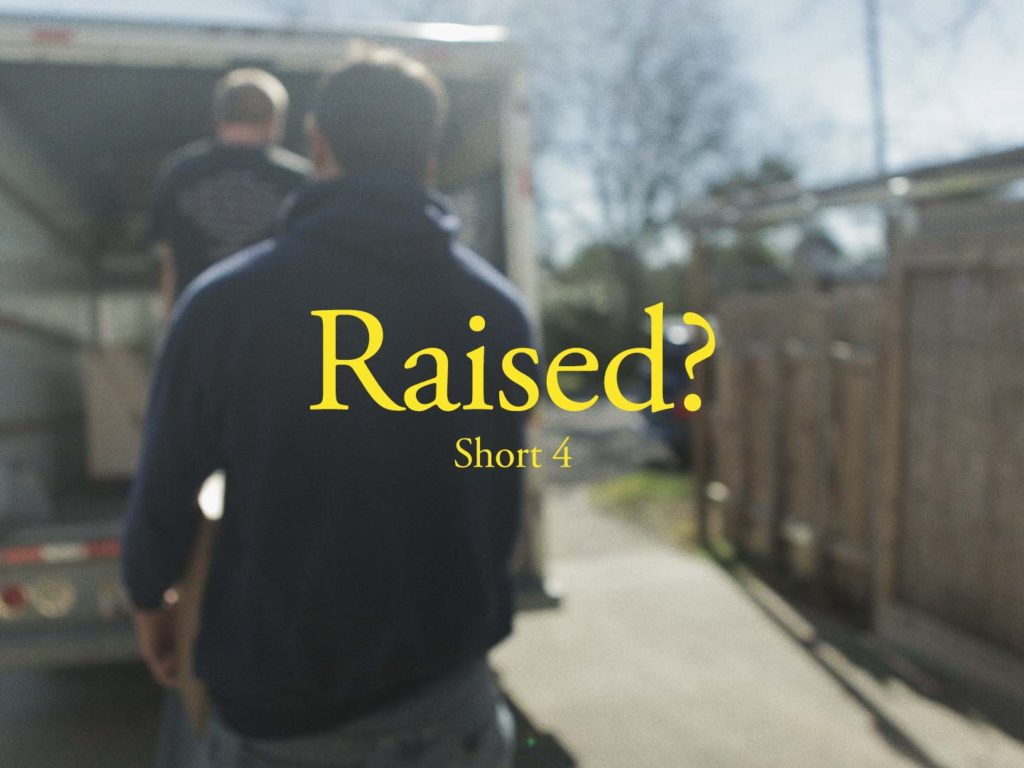 Raised Short 4 Film