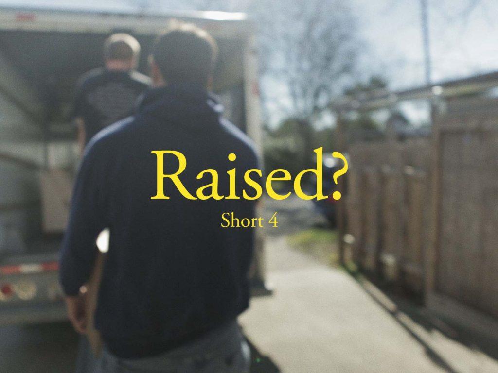 Raised Short 4 Film