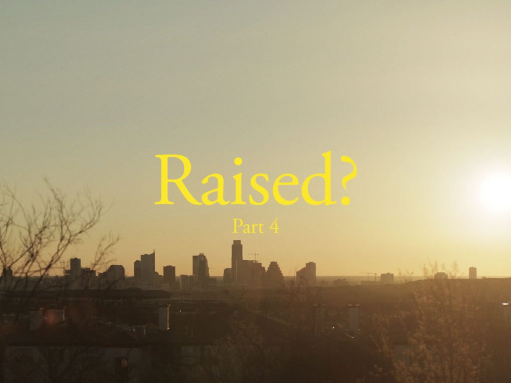 Raised Part 4 Film