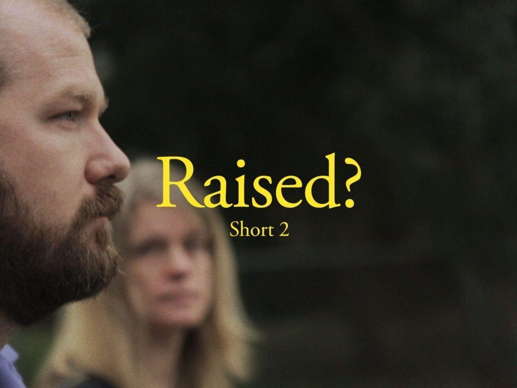 Raised Short 2 Film